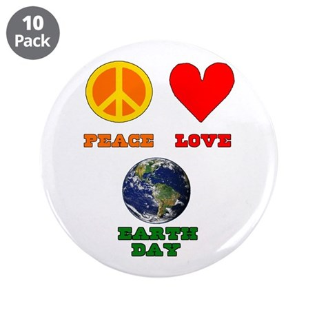 "Peace Love Earth Day 3.5"" Button (10 pack)"