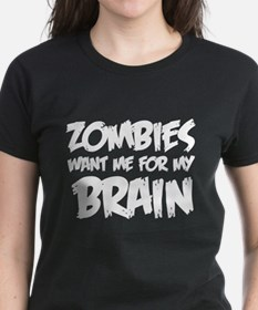Zombies want me for my brain Tee