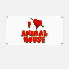 I Love Animal House Banner
