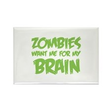 Zombies want me for my brain Rectangle Magnet