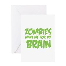 Zombies want me for my brain Greeting Card