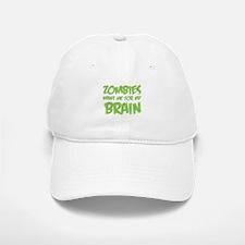 Zombies want me for my brain Baseball Baseball Cap