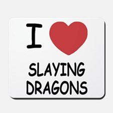 I heart slaying dragons Mousepad