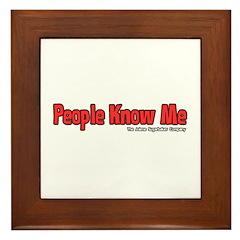 People Know Me Framed Tile