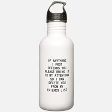 If Anything I Post Offends You Water Bottle