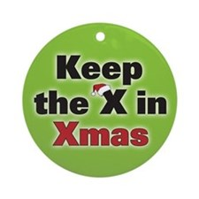 Keep the X in Xmas Ornament (Round)