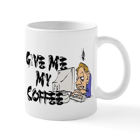 Give Me Coffee Mug