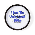 Love Unemployment Office Wall Clock