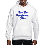 Love Unemployment Office Hooded Sweatshirt