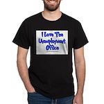 Love Unemployment Office Black T-Shirt