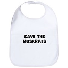 Save The Muskrats Bib