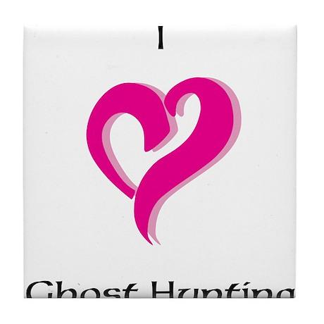 I Love Ghost Hunting Tile Coaster