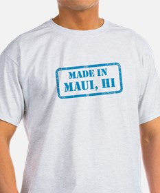 MADE IN MAUI T-Shirt