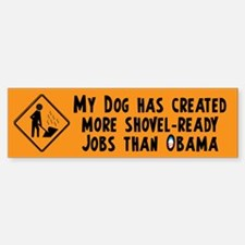 Shovel Ready Jobs Bumper Bumper Sticker
