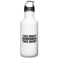 56 - You Won't Remember This Water Bottle