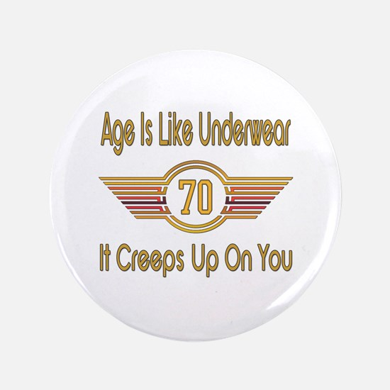Funny 70th Birthday Button