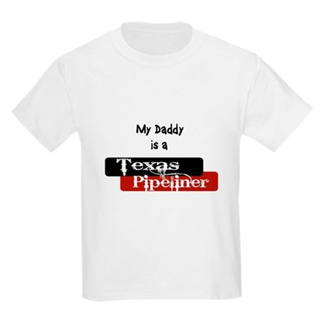 My Daddy is a Texas Pipeliner Kids Light T-Shirt