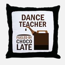 Dance Teacher (Funny) Gift Throw Pillow