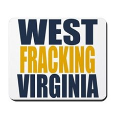 West Fracking Virginia Mousepad