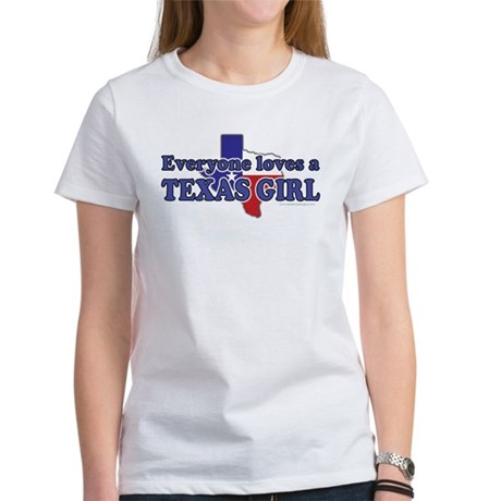 Everyone loves a Texas Girl Women's T-Shirt