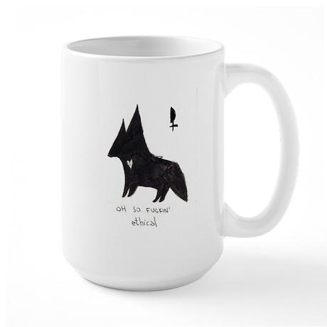 """""""Oh so fuckin' ethical"""" Large Mug"""