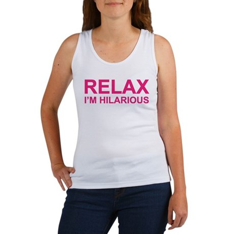 relax I'm hilarious Women's Tank Top