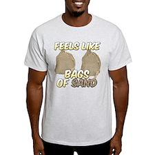 Feels Like Bags of Sand T-Shirt
