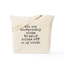 Dangerously Close Tote Bag