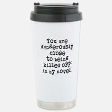 Dangerously Close Travel Mug