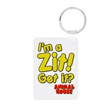 I'm A Zit! Get it? Animal House Keychains
