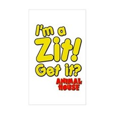 I'm A Zit! Get it? Animal House Decal