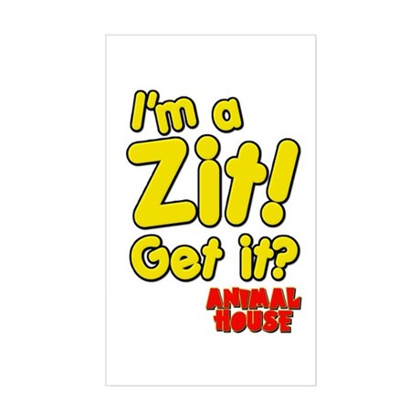 I'm A Zit! Get it? Animal House Sticker (Rectangle