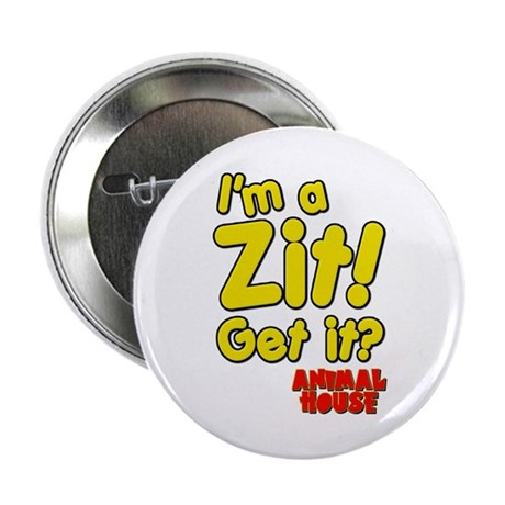 """I'm A Zit! Get it? Animal House 2.25"""" Button (10 p"""