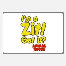 I'm A Zit! Get it? Animal House Banner