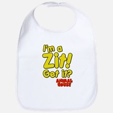 I'm A Zit! Get it? Animal House Bib