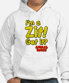 I'm A Zit! Get it? Animal House Hoodie