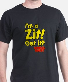 I'm A Zit! Get it? Animal House T-Shirt