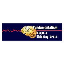 Fundamentalism stops a thinking brain Car Sticker