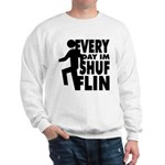 Shufflin Sweatshirt