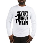 Shufflin Long Sleeve T-Shirt