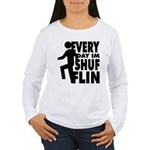 Shufflin Women's Long Sleeve T-Shirt
