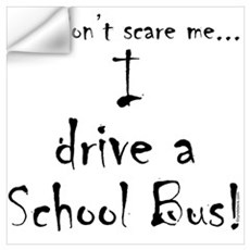 You don't scare me...School Bus Wall Decal