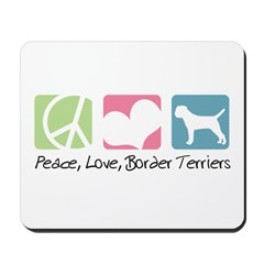 Peace, Love, Border Terriers Mousepad
