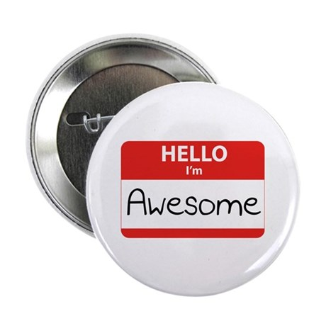 "Hello, I'm Awesome 2.25"" Button (10 pack)"
