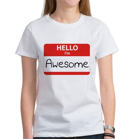 Hello, I'm Awesome Women's T-Shirt