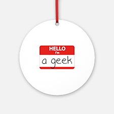 Hello, I'm a Geek Ornament (Round)