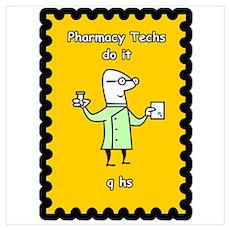 Pharmacy Techs do it q hs Poster