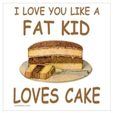 LIKE A FAT KID LOVES CAKE Poster
