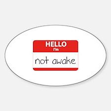 Hello, I'm not awake Sticker (Oval)