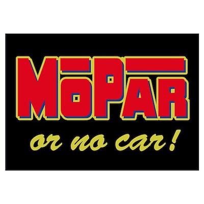Mopar or no car! Poster
